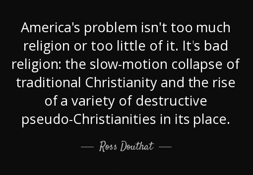 quote-america-s-problem-isn-t-too-much-religion-or-too-little-of-it-it-s-bad-religion-the-ross-douthat-82-23-83