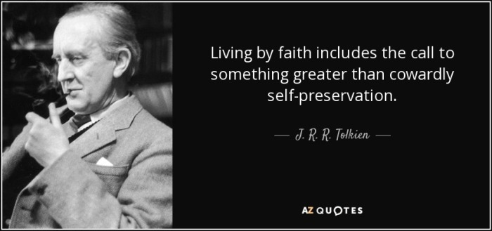 quote-living-by-faith-includes-the-call-to-something-greater-than-cowardly-self-preservation-j-r-r-tolkien-38-21-28